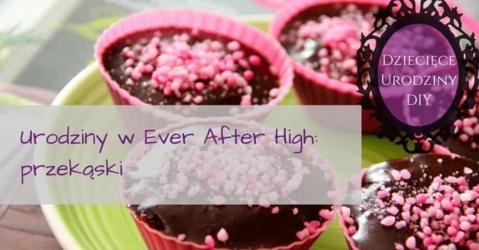 Przekąski na urodziny Ever After High