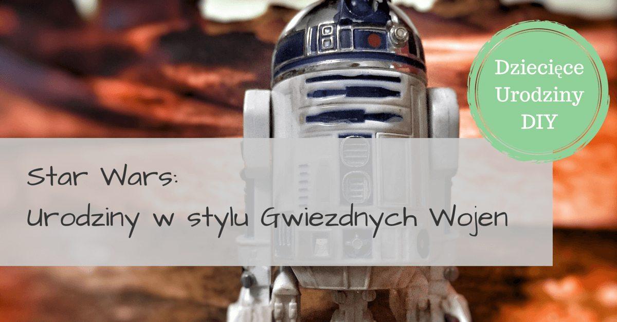 Urodziny Star Wars Przyjęcie Jedi Urodziny I Inne Przyjęcia Dla
