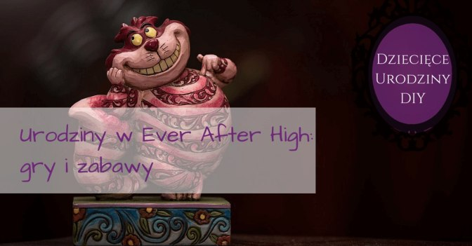 Zabawy na urodziny Ever After High