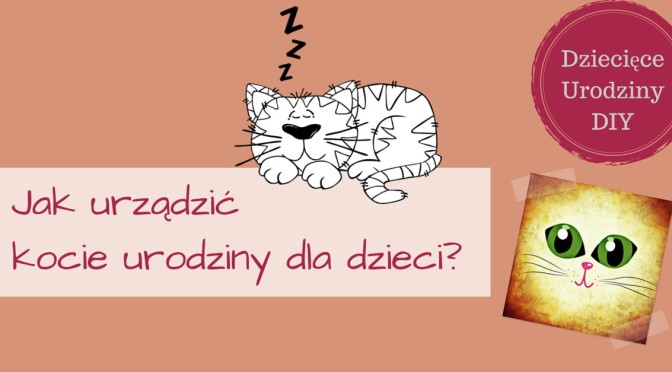 Hello Kitty, Garfield i inni, czyli kocie urodziny dla dzieci