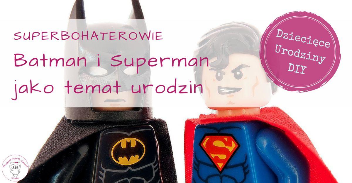 Superbohaterskie Urodziny Batman I Superman Urodziny I Inne