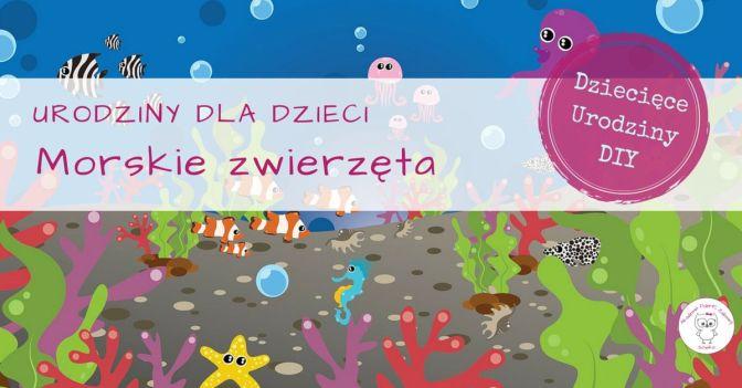 Podwodne urodziny dla dzieci: morskie zwierzęta